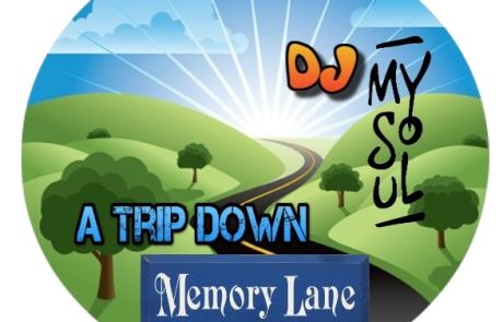 A Trip Down Memory Lane – DJ MySoul